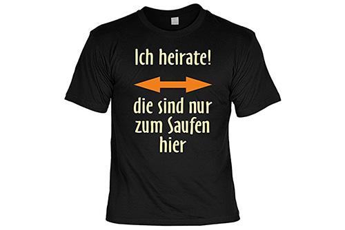 JGA Shirt | Junggesellenabschird T-Shirt - Ich heirate die sind nur zum saufen hier